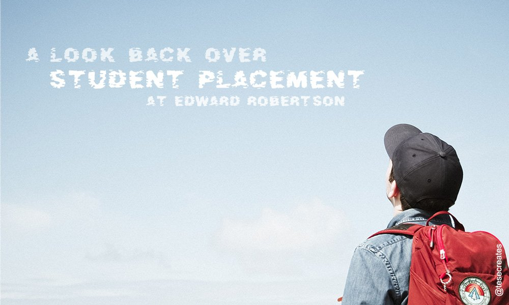 Confessions of a placement student: My year at Edward Robertson